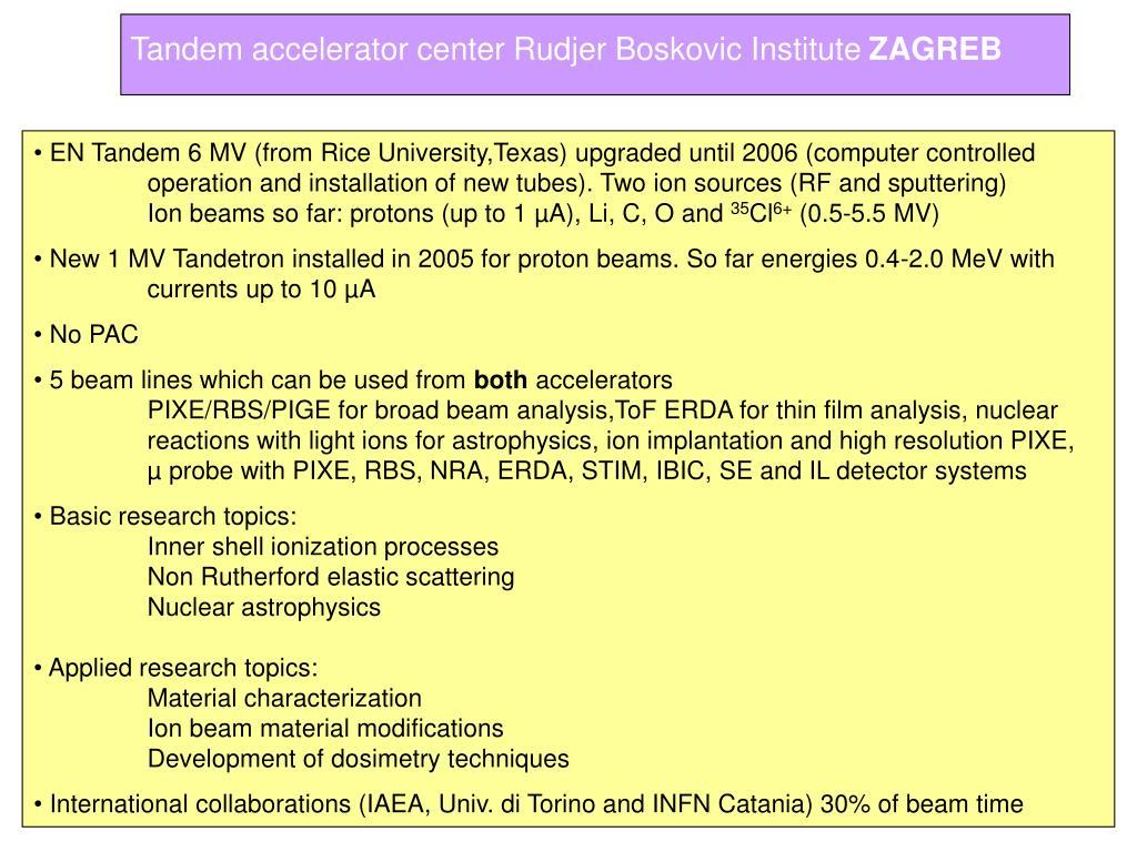 Tandem accelerator center Rudjer Boskovic Institute