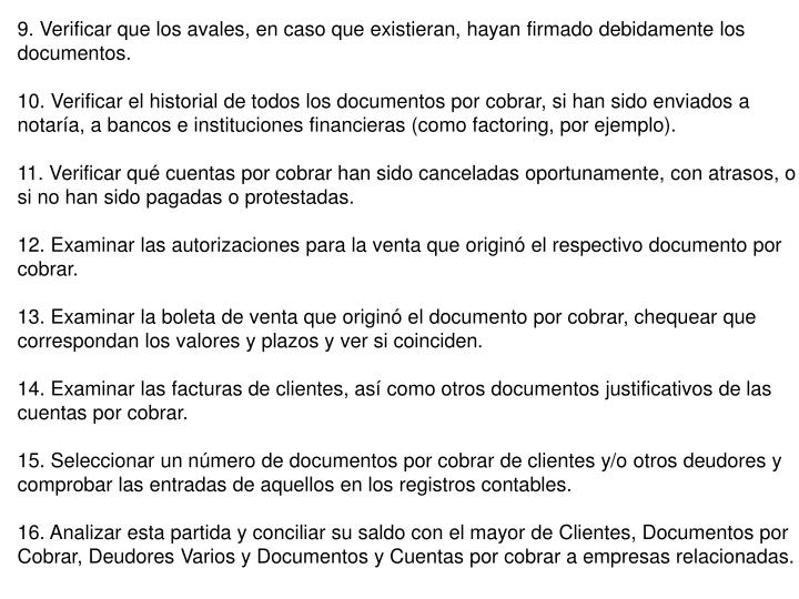9. Verificar que los avales, en caso que existieran, hayan firmado debidamente los documentos.