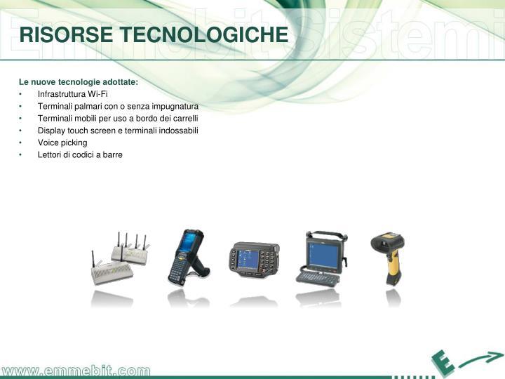 Le nuove tecnologie adottate: