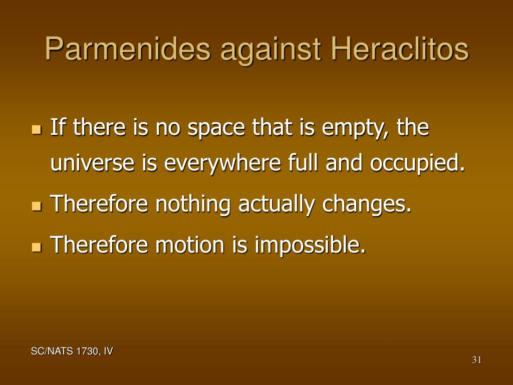 Parmenides against Heraclitos