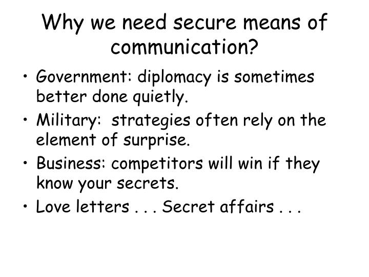 Why we need secure means of communication