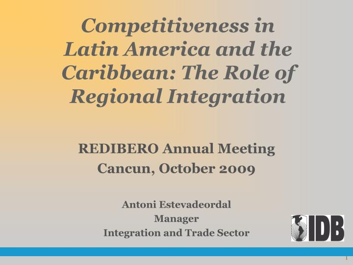Competitiveness in latin america and the caribbean the role of regional integration