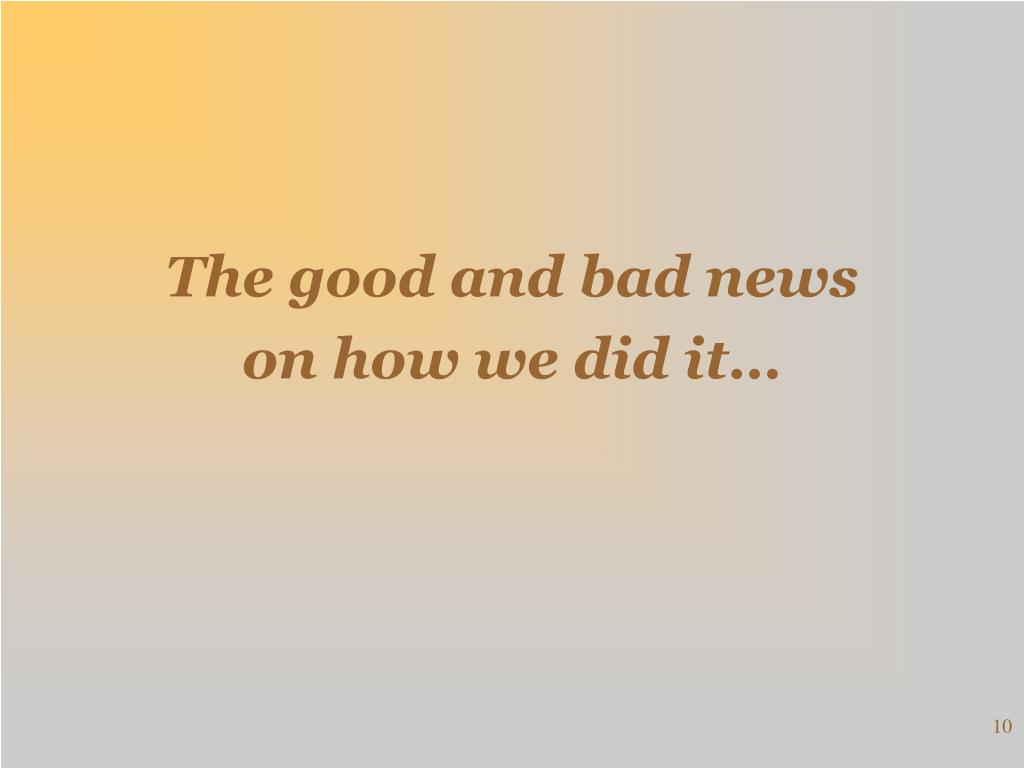 The good and bad news