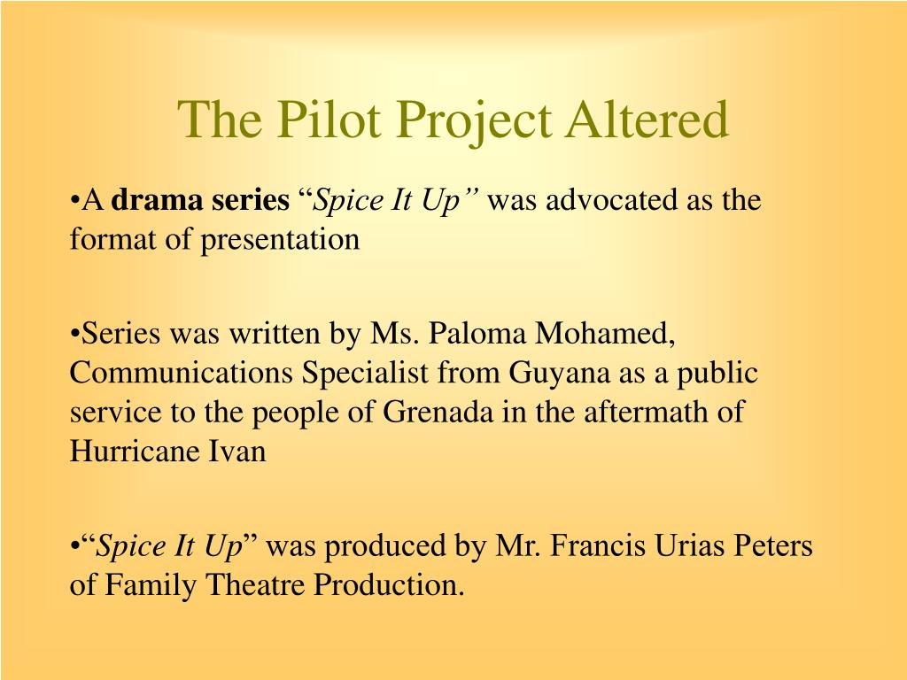 The Pilot Project Altered