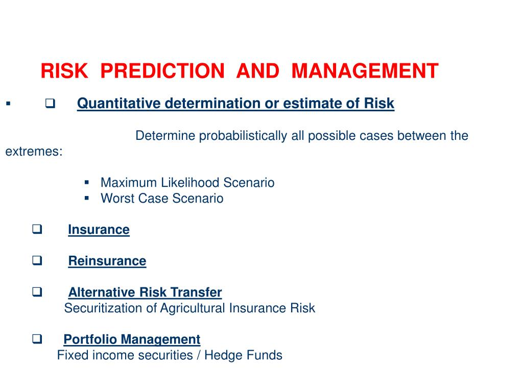 RISK  PREDICTION  AND  MANAGEMENT