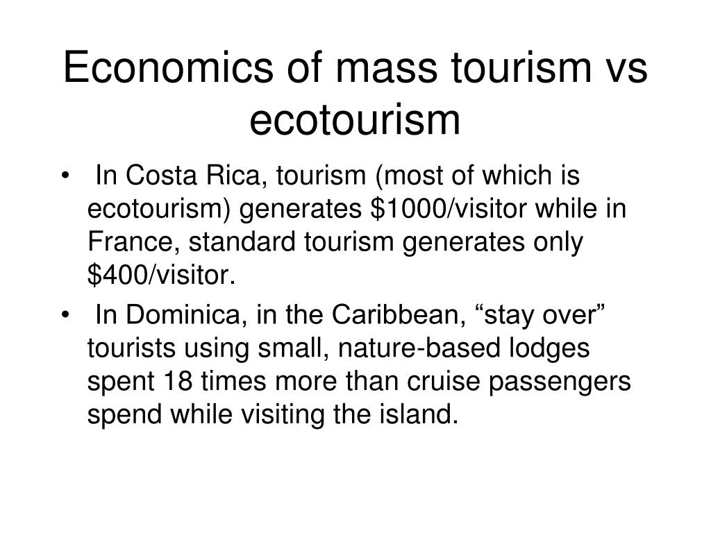 Economics of mass tourism vs ecotourism