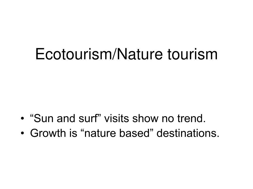 Ecotourism/Nature tourism
