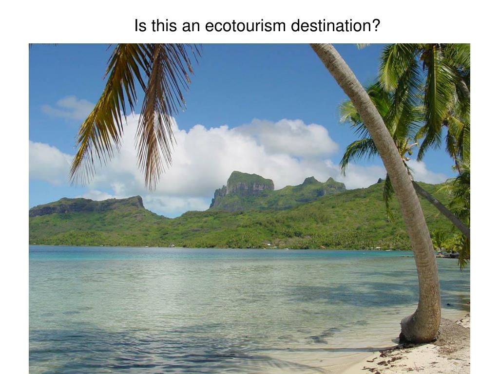 Is this an ecotourism destination?