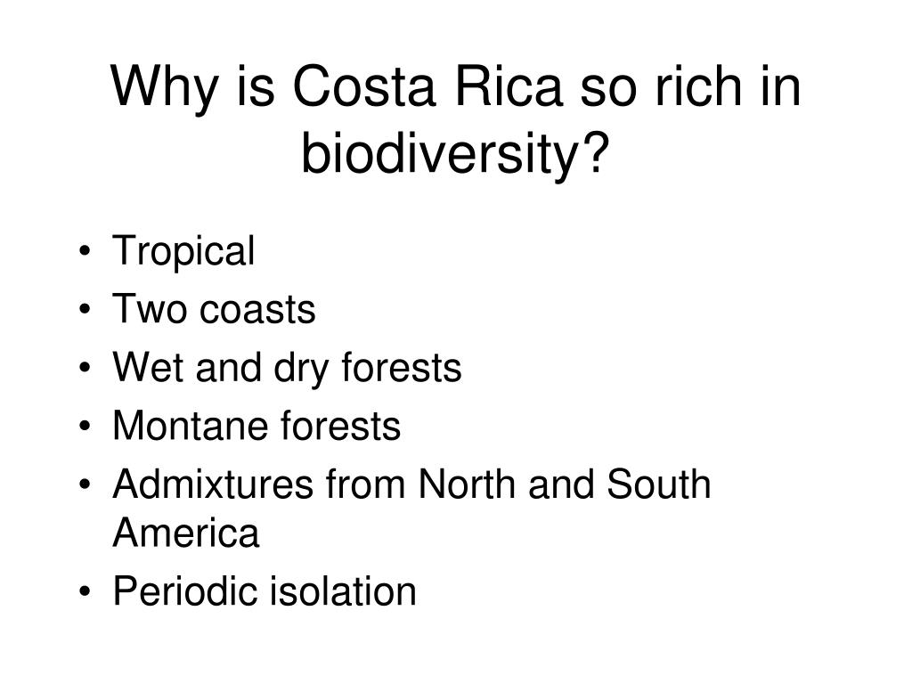Why is Costa Rica so rich in biodiversity?