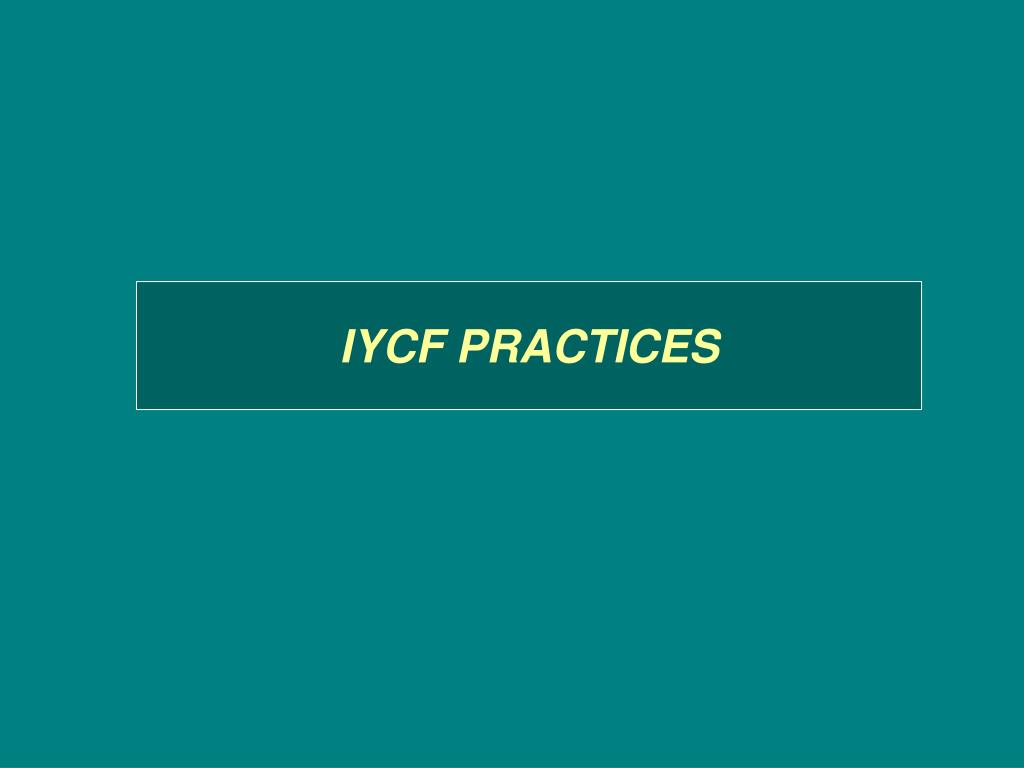 IYCF PRACTICES