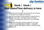 honk honk your gametime delivery is here
