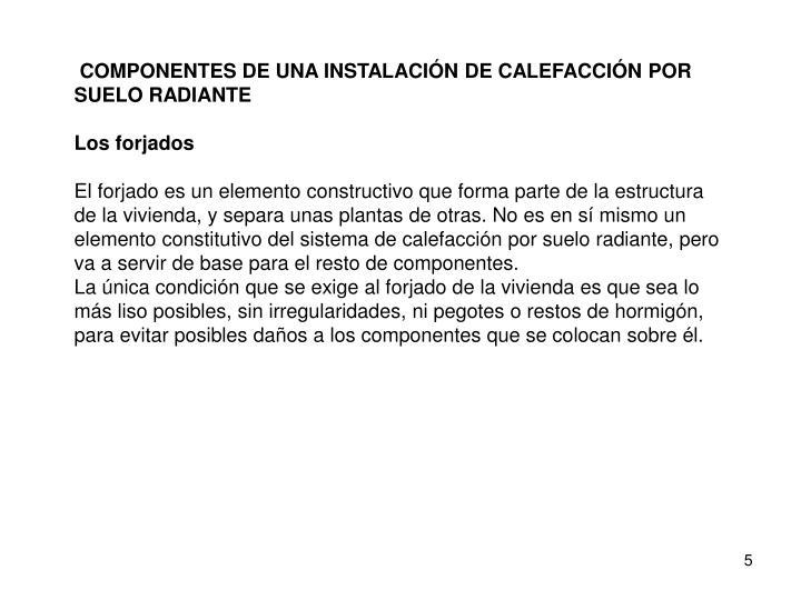 COMPONENTES DE UNA INSTALACIÓN DE CALEFACCIÓN POR SUELO RADIANTE