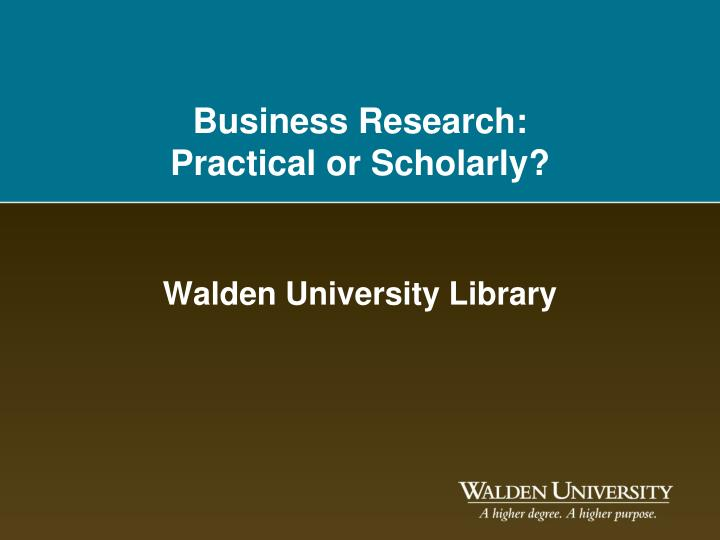 Business research practical or scholarly