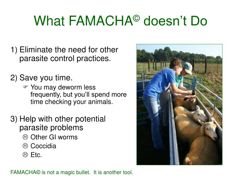 Eliminate the need for other parasite control practices.