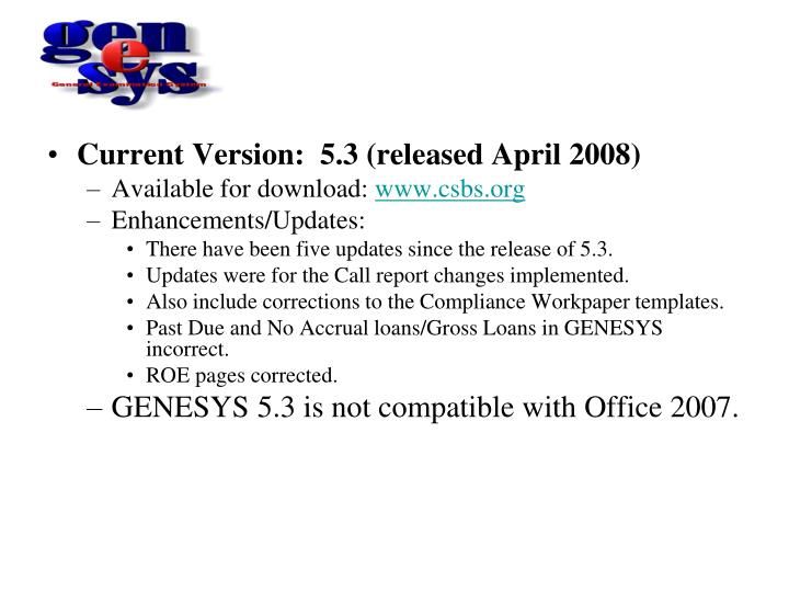 Current Version:  5.3 (released April 2008)
