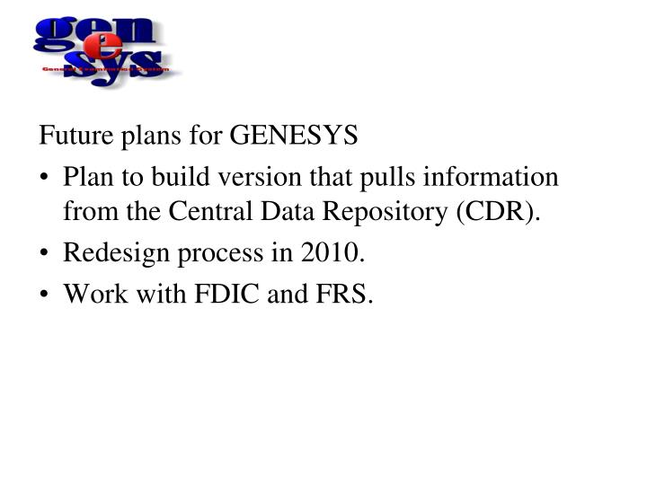 Future plans for GENESYS