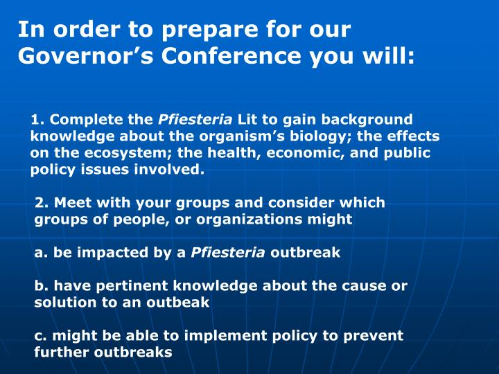 In order to prepare for our Governor's Conference you will: