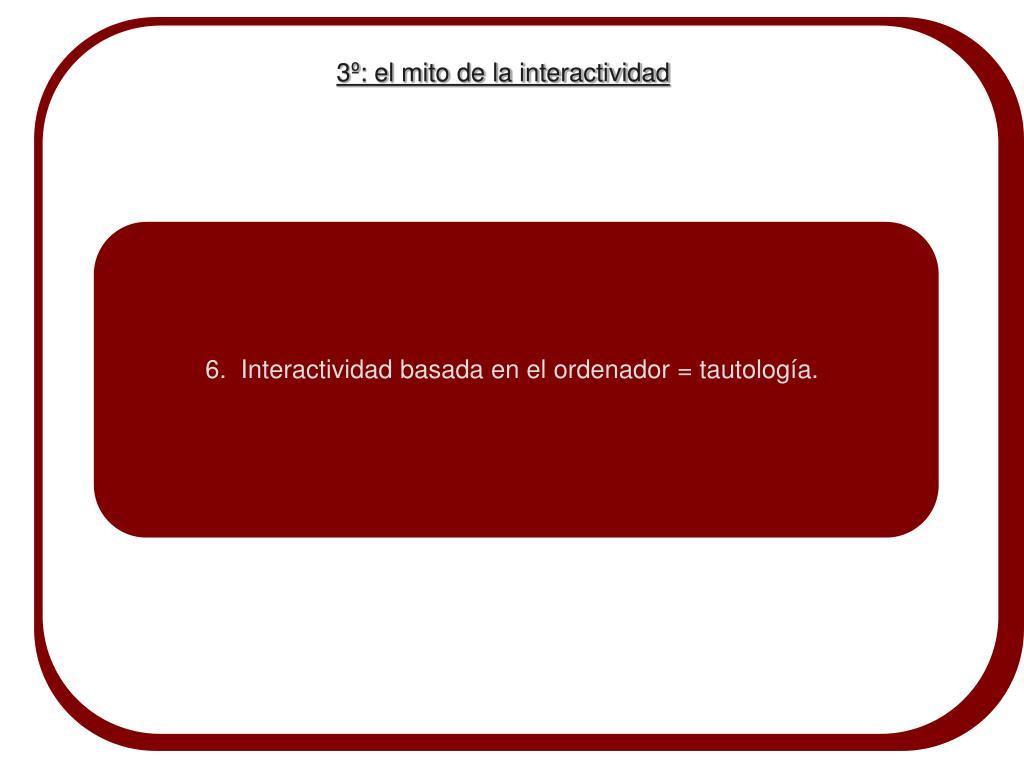 3º: el mito de la interactividad