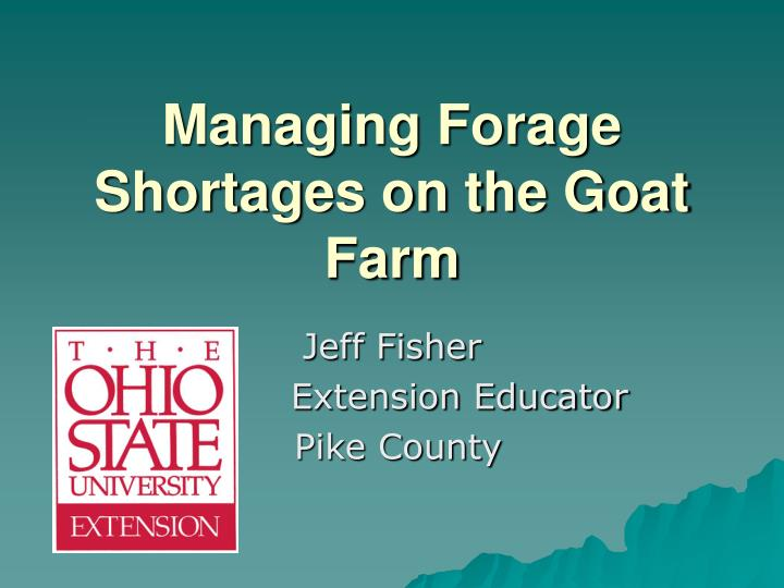 Managing forage shortages on the goat farm l.jpg