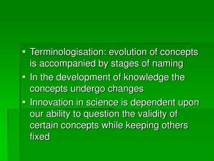 Terminologisation: evolution of concepts is accompanied by stages of naming