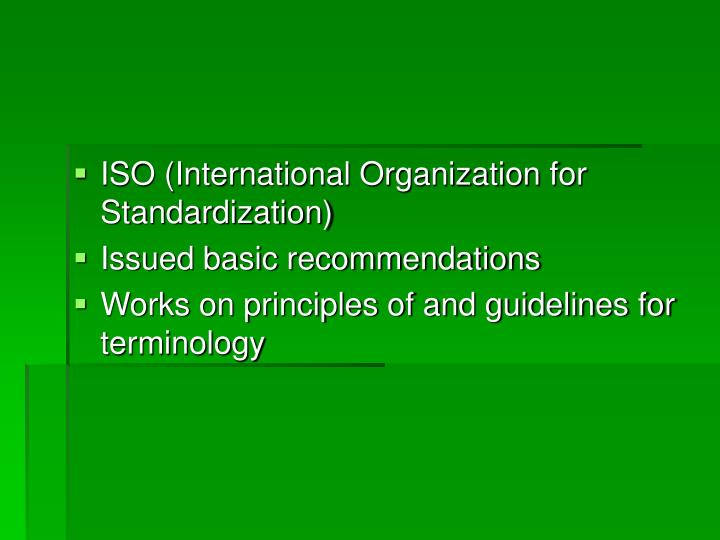 ISO (International Organization for Standardization)