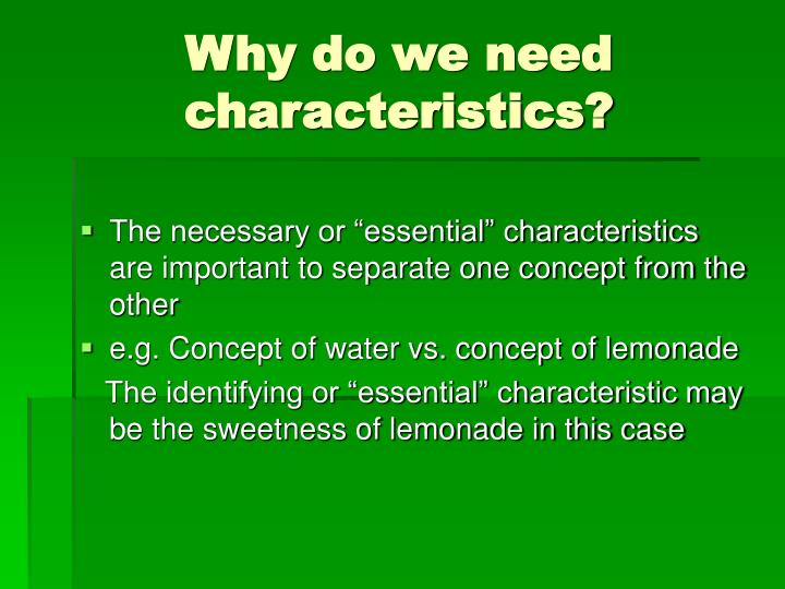 Why do we need characteristics?
