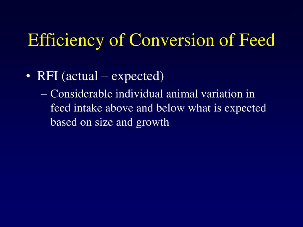Efficiency of Conversion of Feed