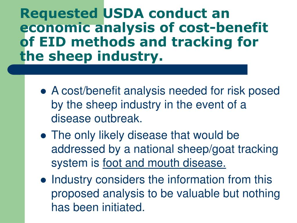 Requested USDA conduct an economic analysis of cost-benefit of EID methods and tracking for the sheep industry.