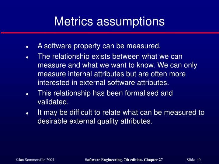 Metrics assumptions
