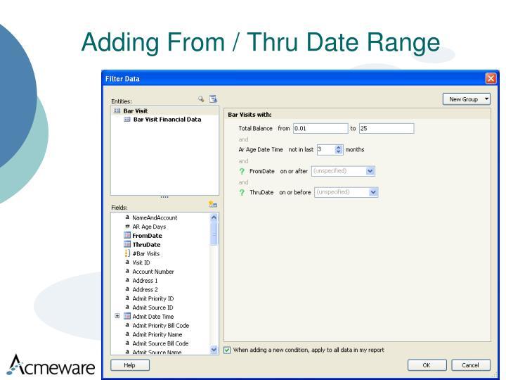 Adding From / Thru Date Range