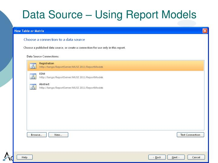 Data Source – Using Report Models