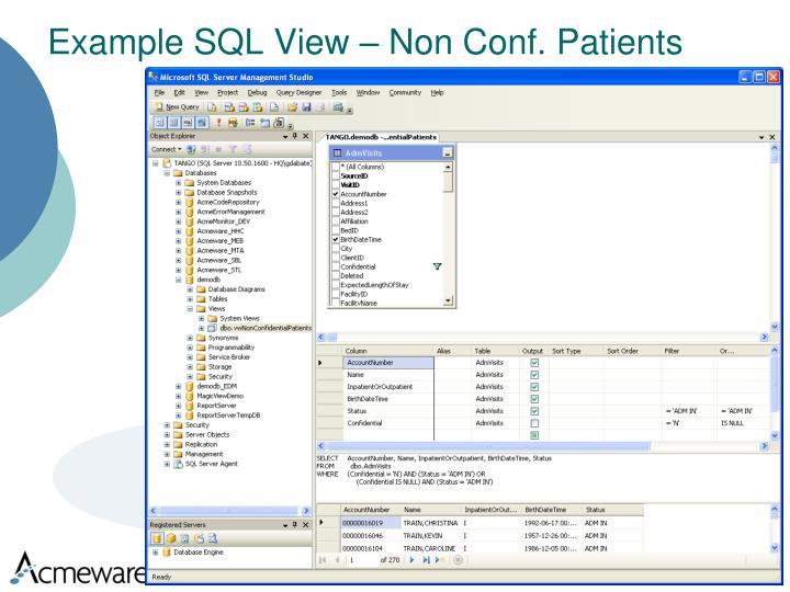 Example SQL View – Non Conf. Patients