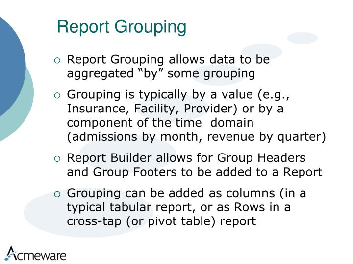 Report Grouping