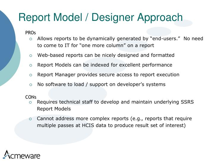 Report Model / Designer Approach