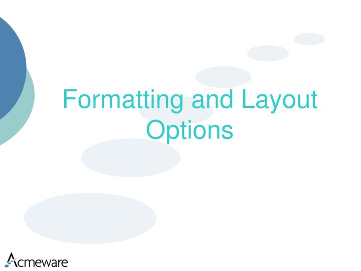 Formatting and Layout Options