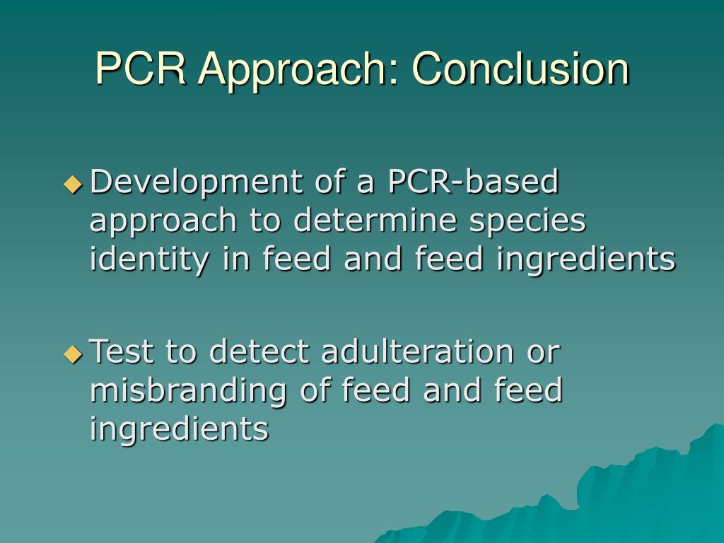 PCR Approach: Conclusion