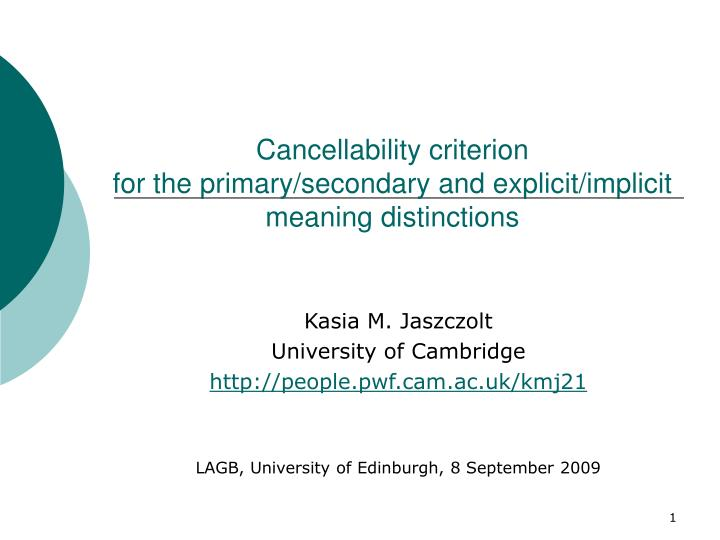 Cancellability criterion for the primary secondary and explicit implicit meaning distinctions