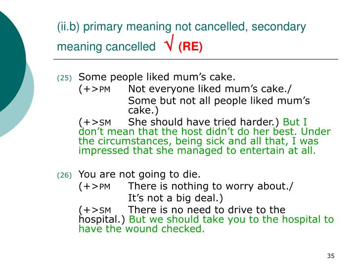 (ii.b) primary meaning not cancelled, secondary meaning cancelled