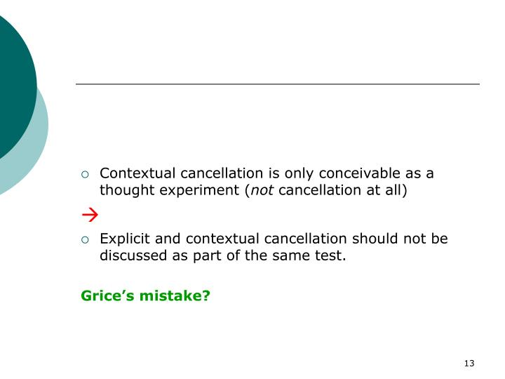 Contextual cancellation is only conceivable as a thought experiment (
