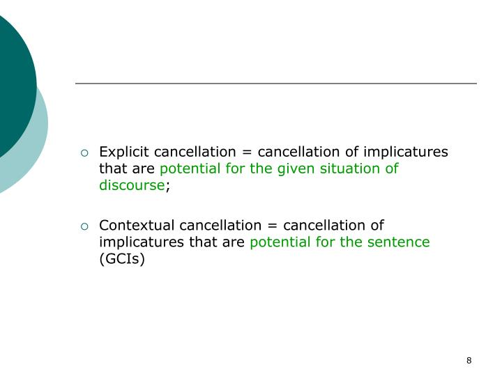 Explicit cancellation = cancellation of implicatures that are