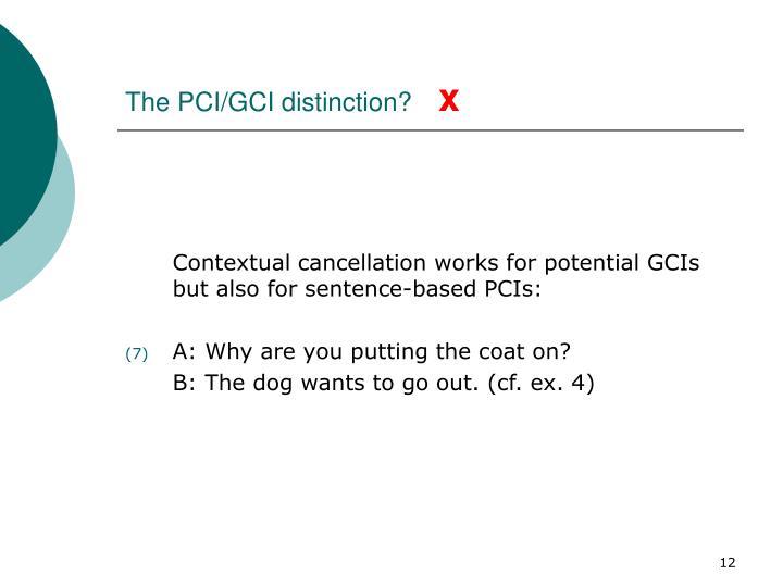 The PCI/GCI distinction?