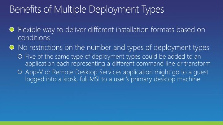 Benefits of Multiple Deployment Types