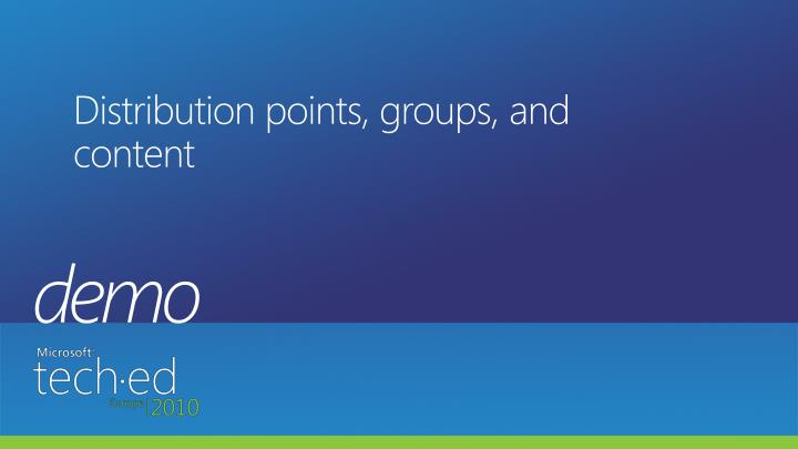 Distribution points, groups, and content