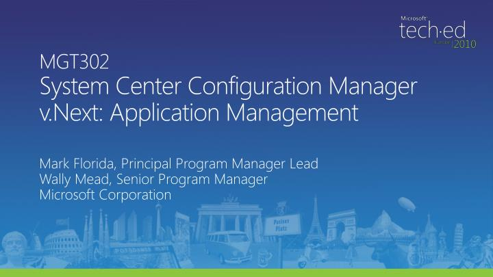 Mgt302 system center configuration manager v next application management