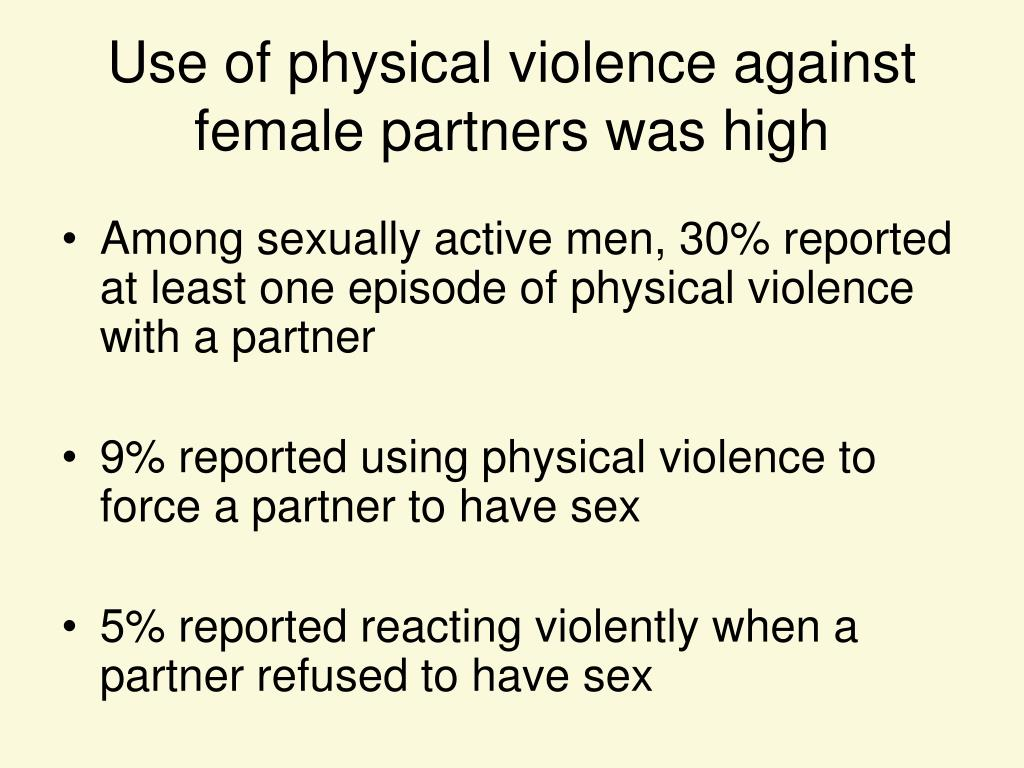 Use of physical violence against female partners was high