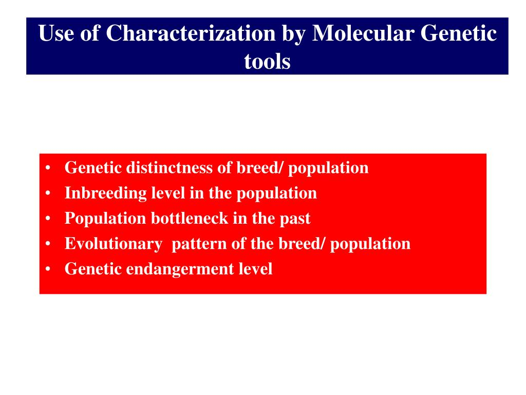 Use of Characterization by Molecular Genetic tools