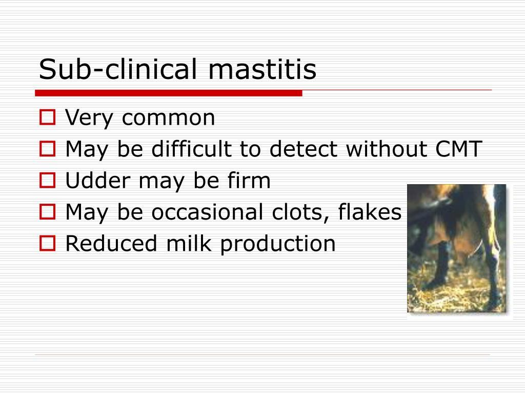 Sub-clinical mastitis