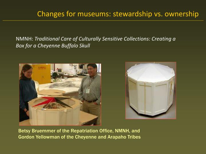 Changes for museums: stewardship vs. ownership