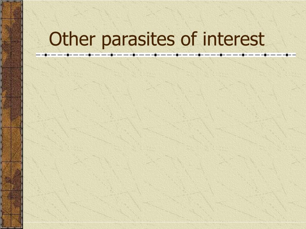 Other parasites of interest