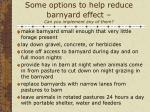 some options to help reduce barnyard effect can you implement any of them